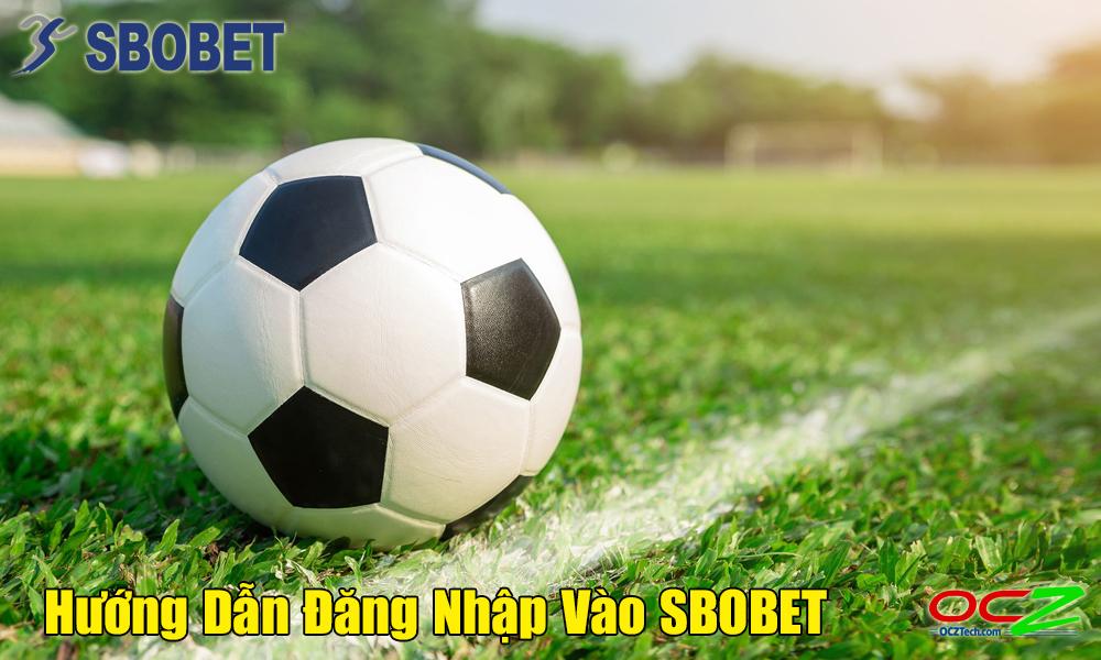 Hướng dẫn đăng nhập Sbobet