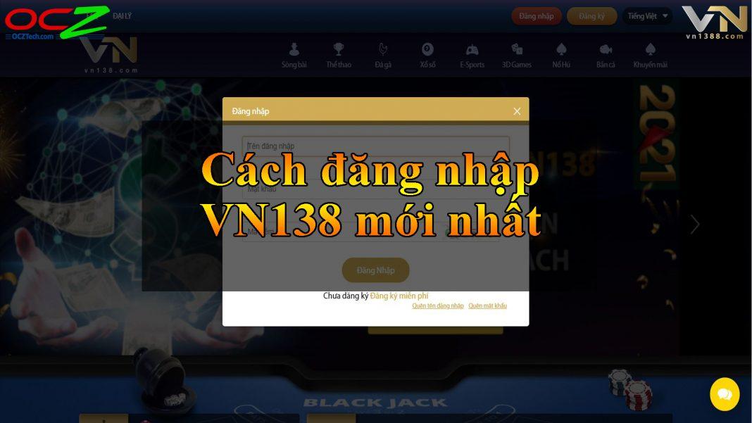Cách đăng nhập VN138 mới nhất