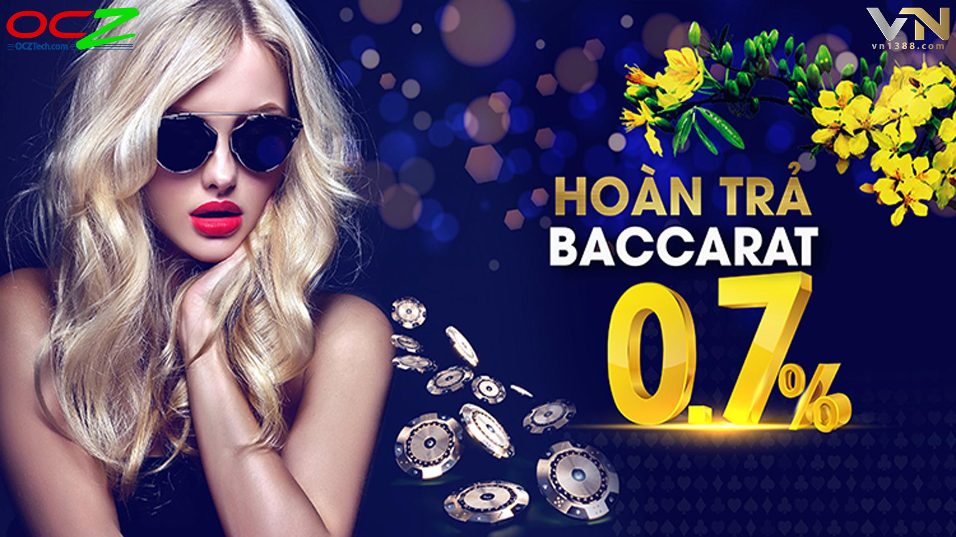 Hoàn trả Baccarat 0.7%