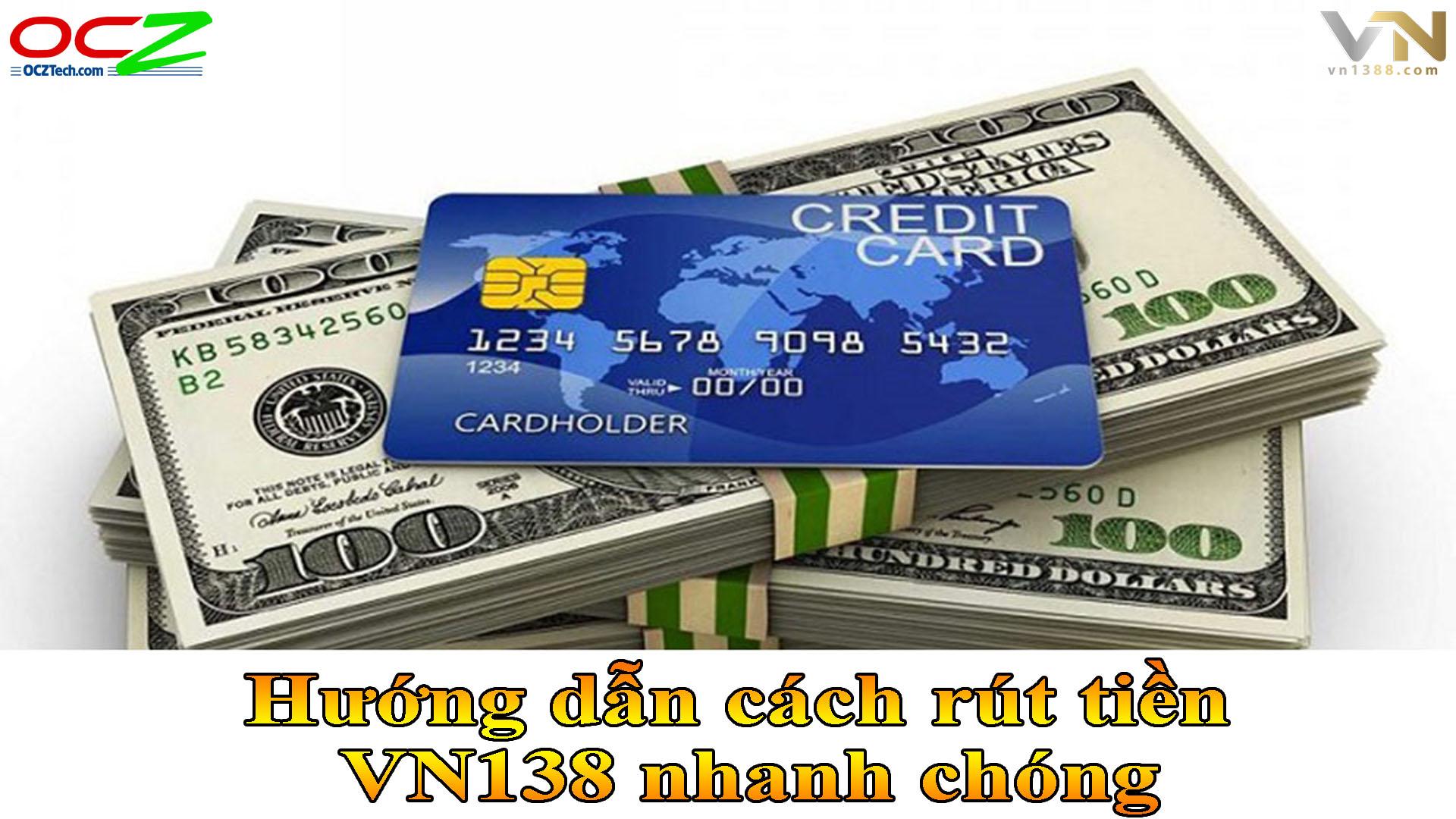 Hướng dẫn cách rút tiền VN138 nhanh chóng