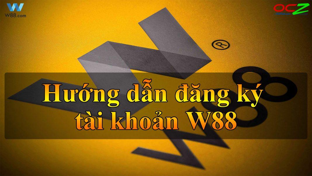 Hướng dẫn đăng ký tài khoản W88