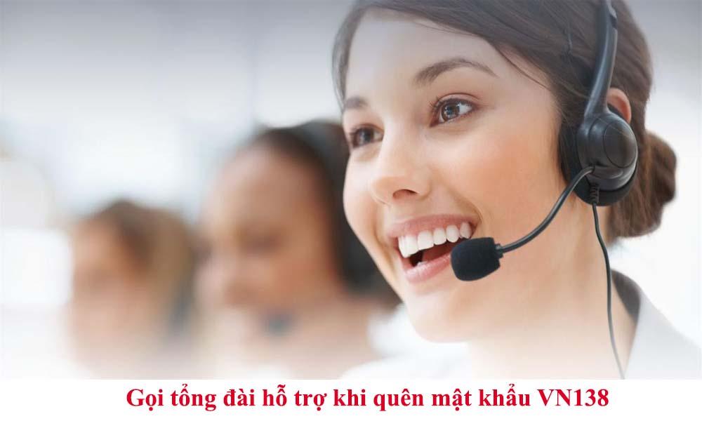 Gọi tổng đài hỗ trợ khi quên mật khẩu VN138