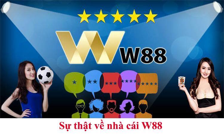 Sự thật về nhà cái W88